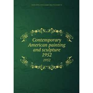 Contemporary American painting and sculpture. 1952