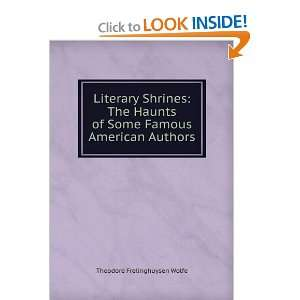 of Some Famous American Authors Theodore Frelinghuysen Wolfe Books
