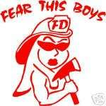 Firefighter Decal Sticker  Fear This Boys 6x6  PINK