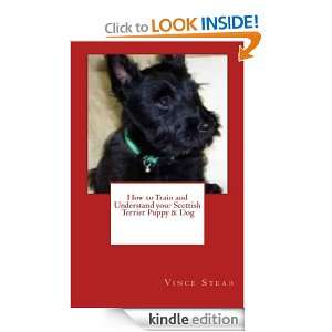How to Train and Understand your Scottish Terrier Puppy & Dog [Kindle