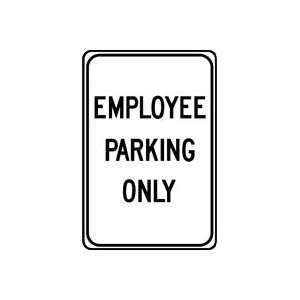 EMPLOYEE PARKING ONLY (BLACK/WHITE) 18 x 12 Sign .080