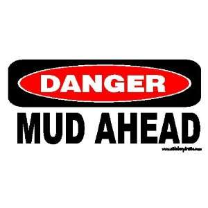 Danger Mud Ahead Offroad Bumper Sticker / Decal